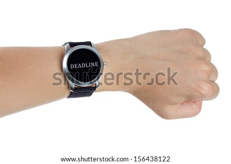 A hand wearing a black wrist watch. Deadline concept - stock photo