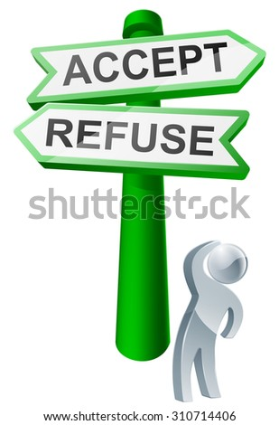 A man concidering his options by looking up at a sign reading accept or refuse - stock photo