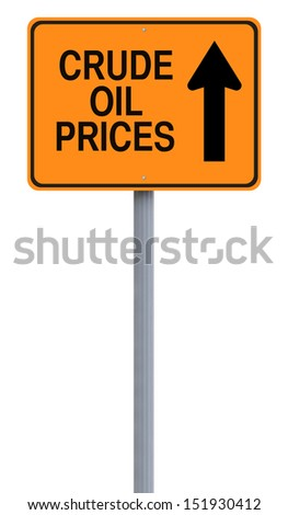 A modified one way sign on the increase of crude oil prices