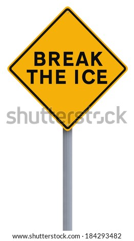 A modified road sign indicating Break the Ice