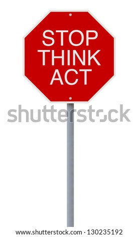 A modified stop sign with a safety reminder - stock photo