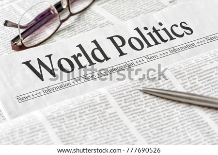 A newspaper with the headline World Politics