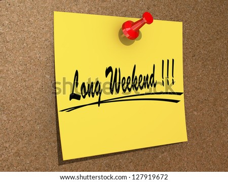 "A note pinned to a cork board with the text ""Long Weekend"". - stock photo"