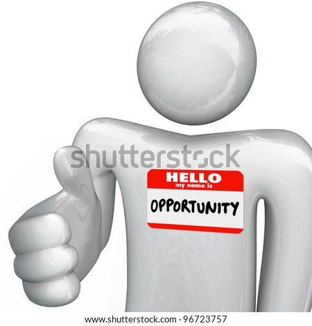 A person holds out his hand for a handshake, greeting you with a nametag reading Hello My Name is Opportunity, representing a new opportunities for your career, job, business or life prospects - stock photo