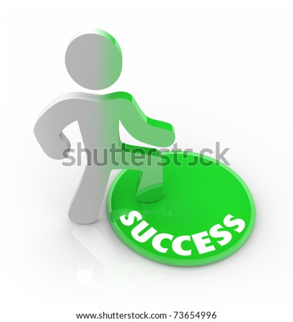 A person stands onto a button marked Success and his color transforms to symbolize his dedication to succeeding and reaching his goals - stock photo