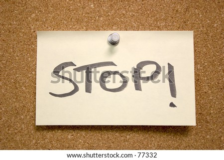 "A post it not saying ""STOP"""