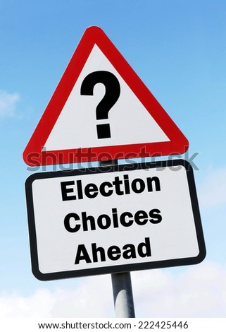 A red and white warning road sign with an Election Choices Ahead concept. against a partly cloudy sky background. - stock photo