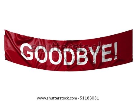 A red banner with white text saying Goodbye - stock photo
