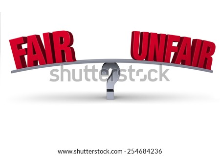 "A red ""FAIR"" and ""UNFAIR"" sit on opposite ends of a gray board balanced on a gray question mark. Isolated on white."