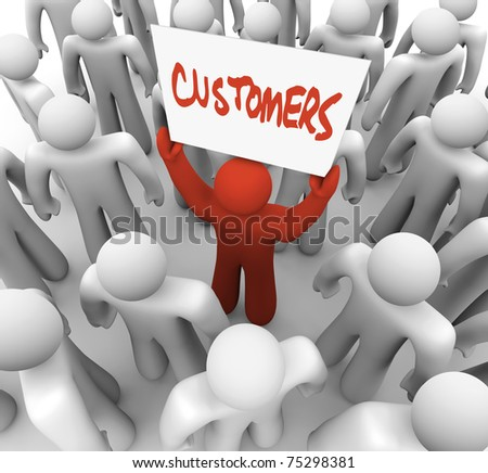 A red person stands out in a crowd holding a sign reading Customers, symbolizing the targeting of consumers in a marketing campaign