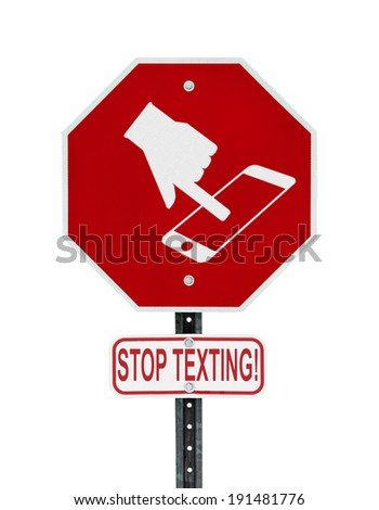 A red stop sign with a symbol of a hand texting on handheld smartphone device and the words stop texting written on a sign bellow.  Symbol is artist own conceptual design.    - stock photo