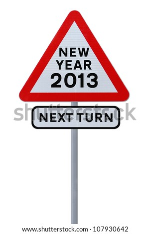 A road sign announcing the coming of the new year 2013 (isolated on white)
