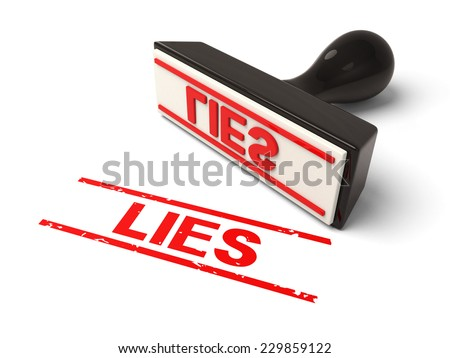 A rubber stamp with lies in red ink.3d image. Isolated white background.