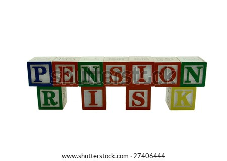 A series of Wooden Alphabet Blocks Spelling Pension Risk - stock photo