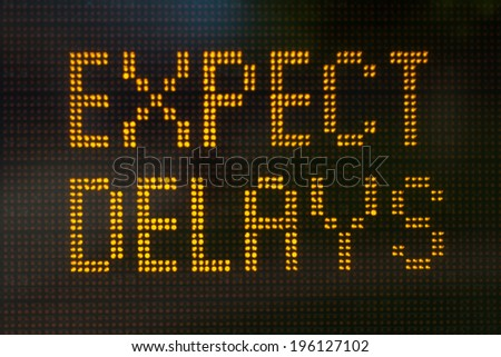 A sign informing motorists to expect delays - stock photo