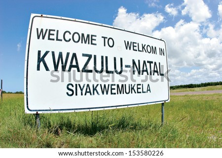 A sign welcomes visitors to the South African province of KwaZulu-Natal. - stock photo