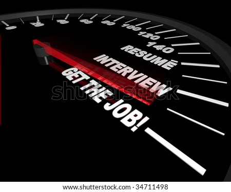 A speedometer needle speeds past the various stages of getting a job -- the resume, the interview and success! - stock photo