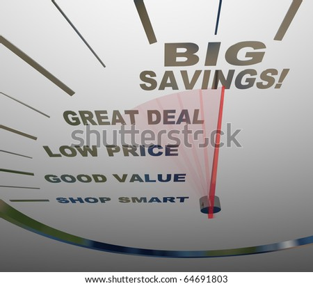 A speedometer with needle going past the words Shop Smart, Good Value, Low Price, Great Deal and Big Savings - stock photo