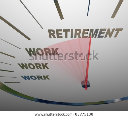 A speedometer with needle racing to the word Retirement past the word Work, symbolizing the end of a career or job - stock photo