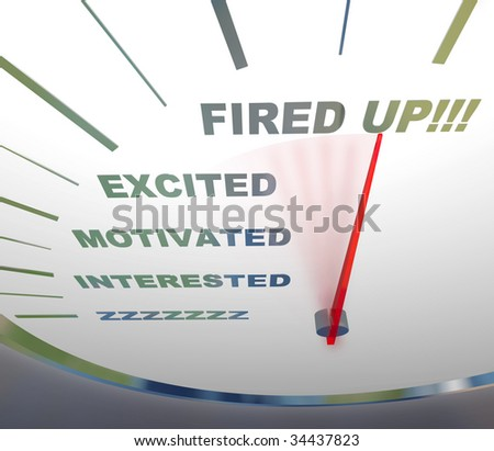 A speedometer with red needle pointing to Fired Up, encouraging people to get motivated - stock photo
