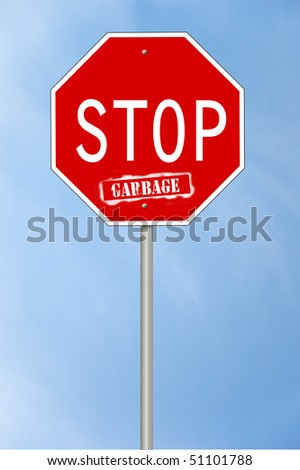 A stop sign with the text Stop garbage where the last word looks spray painted.