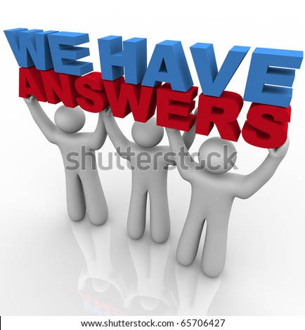 A team of people lifting the words We Have Answers - stock photo