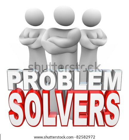 A team of people, two women and one man, stand with arms folded behind the words Problem Solvers, ready to assist you in solving your problem, issue or trouble - stock photo