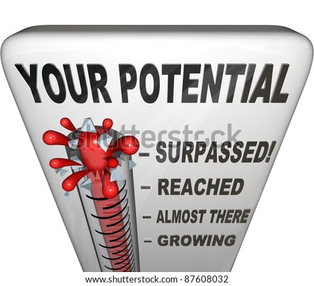 A thermometer measuring your level of potential reached, ranging from Growing, Almost There, Reached and Surpassed to show how successful your personal growth efforts have been - stock photo