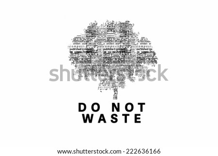 "A tree made of black words on a white background with ""Do Not Waste"" as a title - word could   - stock photo"