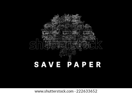 "A tree made of white words on a black background with ""Save Paper"" as a title - word could  - stock photo"