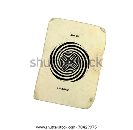 "A vintage, grungy white card that says ""Spin me, I Pulsate"" with a black and white twirling pattern on a white background"