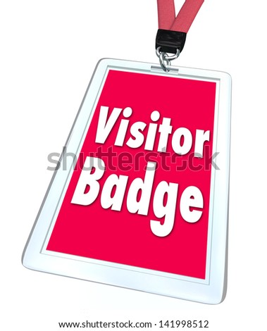 A visitor badge for special limited temporary access for a person who is visiting a facility, location or destination - stock photo