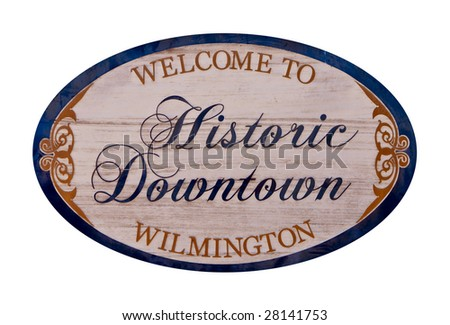 A Welcome to Historic Downtown Wilmington sign isolated on white