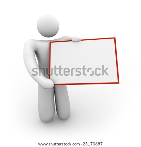 A white figure holds a blank sign that can include your message