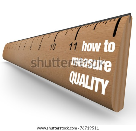 A wooden ruler with the words How to Measure Quality, offering guidance on measuring results of process improvement and other means of fostering a betterment of qualities - stock photo