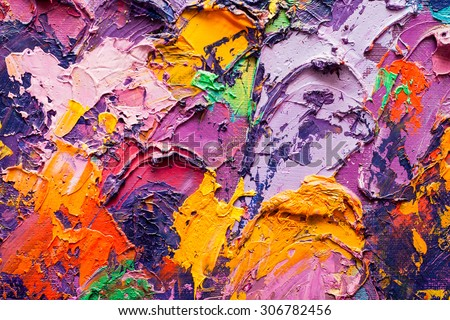 Abstract art background. Oil painting on canvas. Multicolored  bright texture. Fragment of artwork. Spots of oil paint. Brushstrokes of paint. Modern art. Contemporary art.