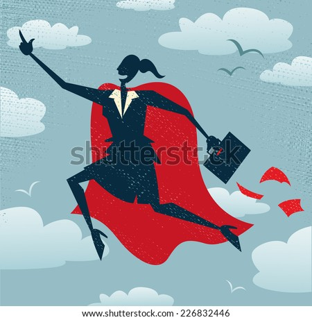 Abstract Businesswoman is a Superhero. Abstract Businesswoman flies off to rescue another business deal that is need of her super powers.  - stock photo