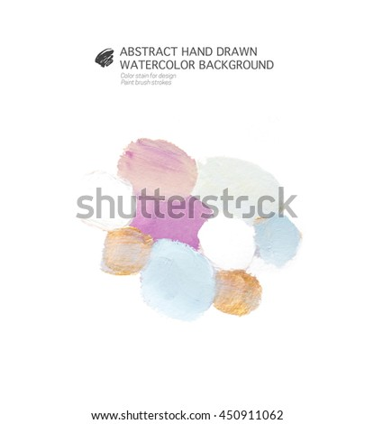 Abstract hand drawn acrylic watercolor background  Color stain for design Paint brush strokes Elements of a template for banners, greeting cards, invitations, birthday, wedding, Valentine's Day, sales - stock photo