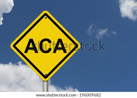 ACA Warning Sign for Affordable Care Act, An American road warning sign with word ACA with a blue sky background - stock photo
