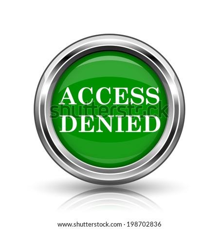 Access denied icon. Metallic internet button on white background.  - stock photo