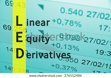 Acronym LED as Linear Equity Derivatives.