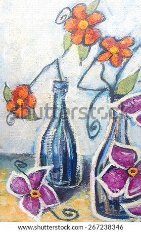 Acrylic colorful painting. Canvas. Decorative still life with orange and pink flowers in glass bottles on white background. Interior decor. - stock photo