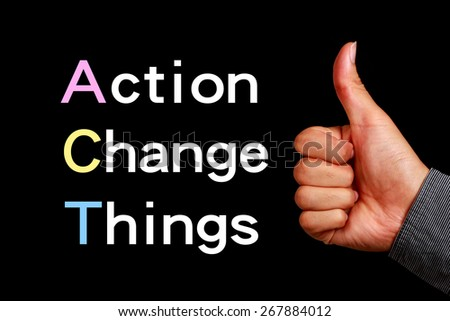 Action change things concept is on the blackboard with thumb up hand aside. - stock photo