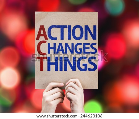 Action Changes Things card with colorful background with defocused lights - stock photo
