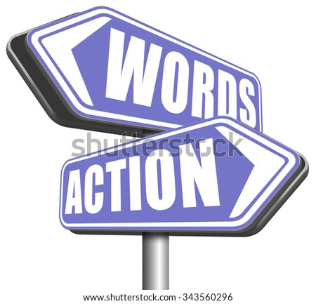 action words the time to act is now or never mister big mouth last and only chance  - stock photo