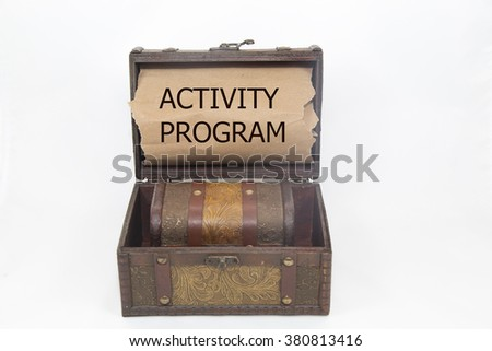 activity program is written on the Brown torn paper in the treusary box.isolated on white background
