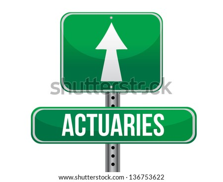 actuaries road sign illustration design over a white background