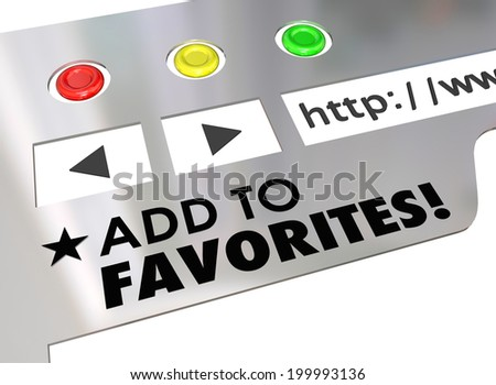 Add to Favorites words on a website browser screen bookmark a good Internet page - stock photo