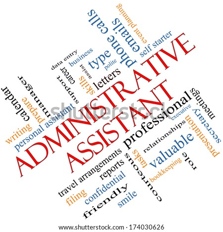 Administrative Assistant Word Cloud Concept Angled With Great Terms Such As  Professional, Secretary, Executive  Administrative Assistant