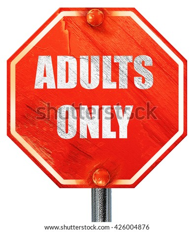 adults only sign, 3D rendering, a red stop sign - stock photo